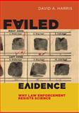 Failed Evidence, David A. Harris, 0814790550