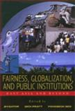 Fairness, Globalization, and Public Institutions : East Asia and Beyond, Dator, James Allen and Pratt, Richard, 0824830555