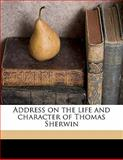 Address on the Life and Character of Thomas Sherwin, R. c. 1812-1893 Waterston, 1145590551