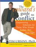 The Coward's Guide to Conflict, Tim Ursiny, 1402200552