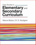 Case Studies in Elementary and Secondary Curriculum, Nordgren, R. D. and Boboc, Marius, 141296055X