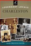 Legendary Locals of Charleston, Mary Preston Foster, 1467100552