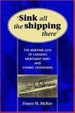 Sink All the Shipping There, Fraser M. McKee, 1551250551