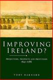 Improving Ireland? : Projectors, Prophets and Profiteers, 1641-1786, Barnard, Toby, 1846820553