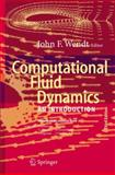 Computational Fluid Dynamics : An Introduction, , 3540850554