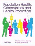 Population Health, Communities and Health Promotion, Sansnee Jirojwong, Pranee Liamputtong, 0195560558