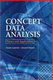 Concept Data Analysis : Theory and Applications, Carpineto, Claudio and Romano, Giovanni, 0470850558