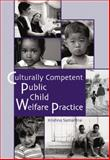Culturally Competent Public Child Welfare Practice, Samantrai, Krishna, 0534370551