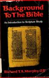 Background to the Bible, Richard T. Murphy, 0892830557