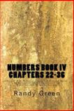 Numbers Book IV: Chapters 22-36, Randy Green, 1478150556