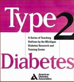 Type 2 Diabetes : A Curriculum for Patients and Health Professionals, Funnell, Martha Mitchell and Barr, Patricia A., 1580400558