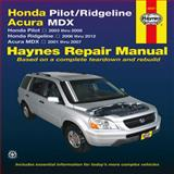Honda Pilot/Ridgeline Automotive Repair Manual, Editors of Haynes Manuals, 1620920557