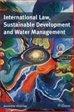 International Law, Sustainable Development and Water Management, Hildering, Antoinette, 9059720555