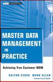 Master Data Management in Practice, Dalton Cervo and Mark Allen, 0470910550