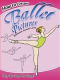 How to Draw Ballet Pictures, Barbara Soloff Levy, 0486470555