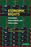 Economic Rights : Conceptual, Measurement, and Policy Issues, Hertel, Shareen and Minkler, Lanse, 0521870550