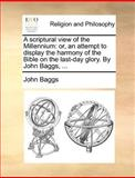 A Scriptural View of the Millennium, John Baggs, 1140690558