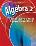 Algebra 2 Para California : Libro de Ejercicios Para Guia de Estudio e Intervencion, McGraw-Hill, 0078790565
