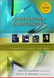 Respiratory Emergencies : Dynamic Letures That Work, Larmon, Baxter and Snyder, Scott R., 0132210568