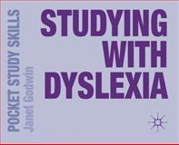 Studying with Dyslexia, Godwin, Janet, 0230390560