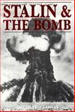 Stalin and the Bomb : The Soviet Union and Atomic Energy, 1939-56, Holloway, David, 0300060564