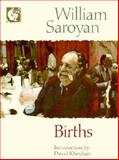 Births, William Saroyan, 0916870561