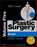 Plastic Surgery : Breast, Grotting, James C. and Neligan, Peter C., 1455710563