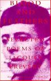 Blood and Feathers, Jacques Prévert, 1559210567