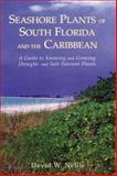 Seashore Plants of South Florida and the Caribbean, David W. Nellis, 1561640565