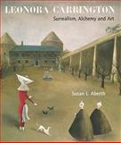 Leonora Carrington : Surrealism Alchemy and Art, Aberth, Susan L., 1848220561