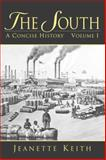 The South Vol. 1 : A Concise History, Keith, Jeanette, 0130220566