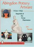 Abingdon Pottery Artware 1934-1950, Joe Paradis, 0764300563