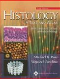 Histology : A Text and Atlas with Correlated Cell and Molecular Biology, Ross, Michael H. and Pawlina, Wojciech, 0781750563