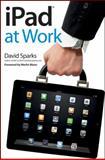 iPad at Work, David Sparks, 1118100565