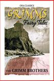 Grimms Fairy Tales, Wilhelm K. Grimm and Jacob Grimm, 1483970566