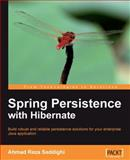 Spring Persistence with Hibernate : Build Robust and Reliable Persistence Solutions for Your Enterprise Java Application, Seddighi, Ahmad, 1849510563