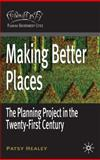 Making Better Places : The Planning Project in the Twenty-First Century, Healey, Patsy, 0230200567