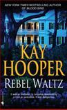 Rebel Waltz, Kay Hooper, 0553590561