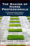 The Making of Nurse Professionals, Crigger, Nancy and Godfrey, Nelda Schwinke, 0763780561