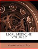 Legal Medicine, Charles Meymott Tidy, 1144690560