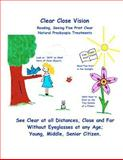 Clear Close Vision - Reading, Seeing Fine Print Clear, Clark Night and William Bates, 1463780567