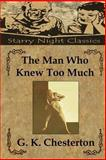 The Man Who Knew Too Much, G. Chesterton, 1483960560