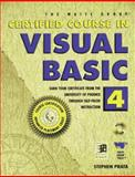 Certified Course in Visual Basic 4 : Earn Your Certificate Through Self-Paced Instruction, Prata, Stephen S., 1571690565