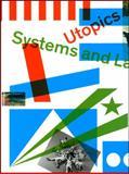 Utopics: Systems and Landmarks, Nicolas Bourriaud, Fabienne Bideau, Philippe Cuenat, Ildiko Dao, 3037640561