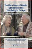 The Many Faces of Health, Competence and Well-Being in Old Age : Integrating Epidemiological, Psychological and Social Perspectives, , 9048170567