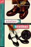 Sister and Brother : Lesbians and Gay Men Write about Their Lives Together, Nestle, Joan and Preston, John, 0062510568