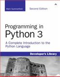 Programming in Python 3 : A Complete Introduction to the Python Language, Summerfield, Mark, 0321680561