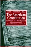 The American Constitution : Its Origins and Development, Kelly, Alfred H. and Harbison, Winifred A., 0393960560