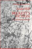 Beckett's Fiction : In Different Words, Hill, Leslie, 0521110564