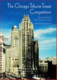 The Chicago Tribune Tower Competition : Skyscraper Design and Cultural Change in the 1920s, Solomonson, Katherine, 0521590566